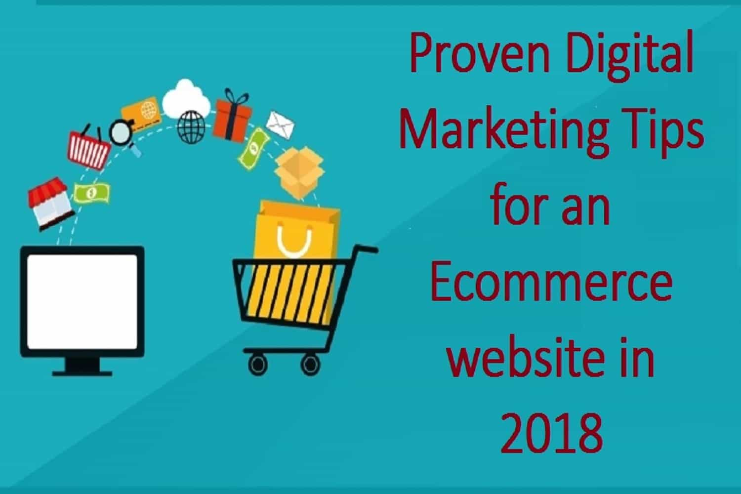 Proven Digital Marketing Tips for an Ecommerce website in 2018