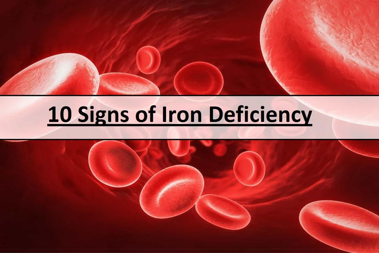 10 Signs of Iron Deficiency