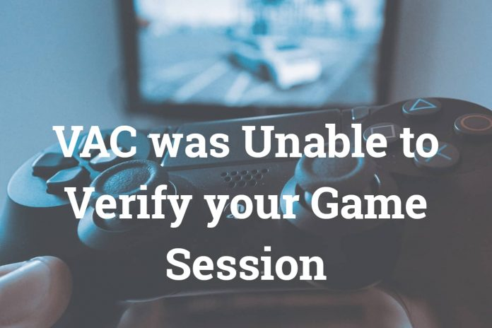 VAC was Unable to Verify your Game Session